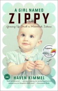 A Girl Named Zippy: Growing Up Small in Mooreland Indiana (Today Show Book Club #3)